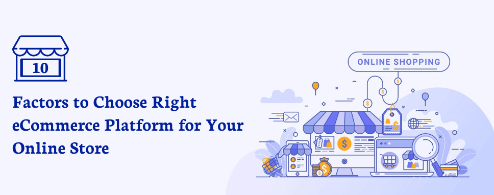 10_factores_to_choose_right_ecommerce_platform_for_your_onlin_Store
