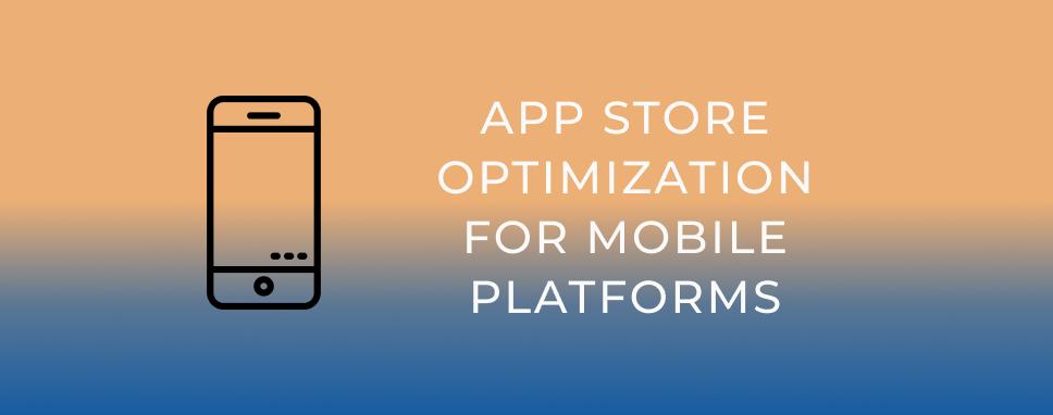 app-store-optimization-for-mobile-platforms