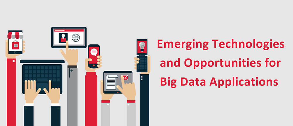 Emerging Technologies for Big Data Applications