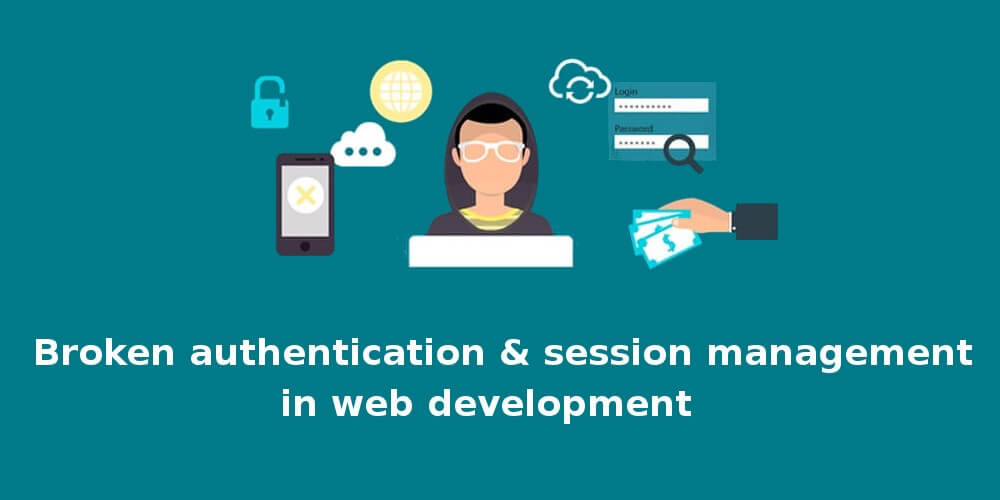 Broken Authentication And Session Management In Web Development