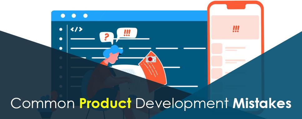 Common-Product-Development-Mistakes