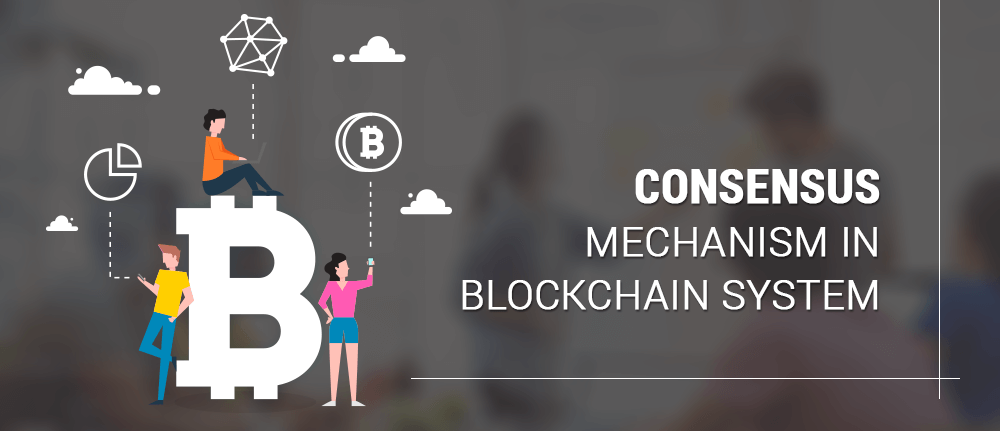 consensus mechanism in blockchain