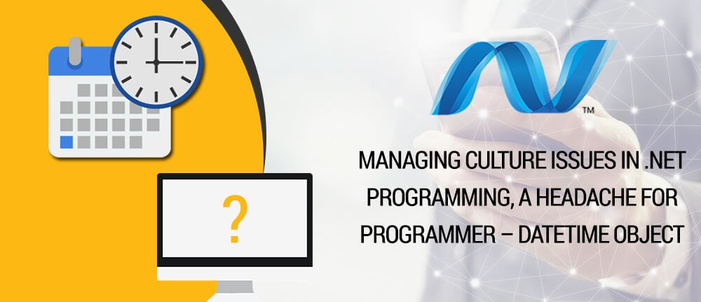 Managing culture issues in  NET programming, a headache for
