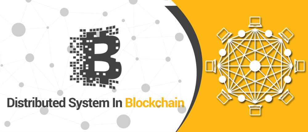 Distributed System in Blockchain
