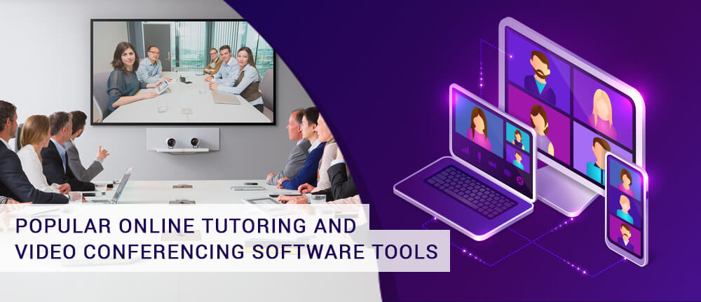 POPULAR ONLINE TUTORING AND VIDEO CONFERENCING SOFTWARE TOOLS