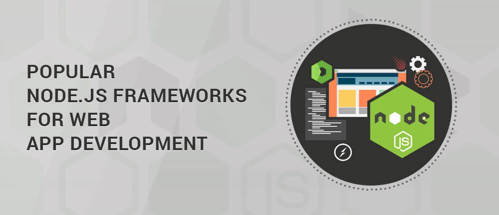 Popular Nodejs Frameworks