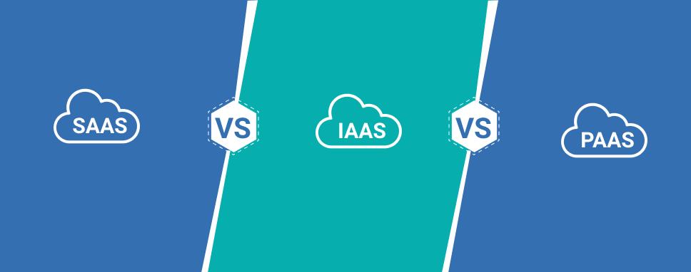 SaaS_vs_IaaS_vs_PaaS