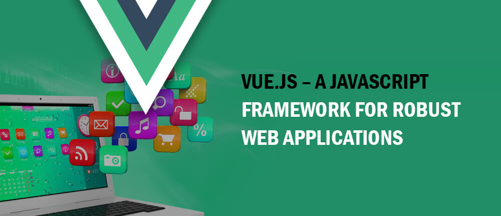 Vue.js for robust web applications