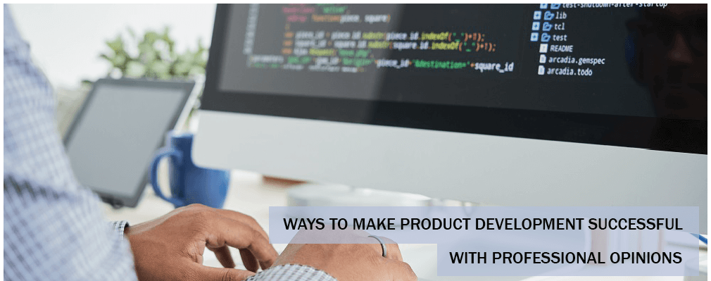 WAYS-TO-MAKE-PRODUCT-DEVELOPMENT-SUCCESSFUL-WITH-ROFESSIONAL-OPINIONS