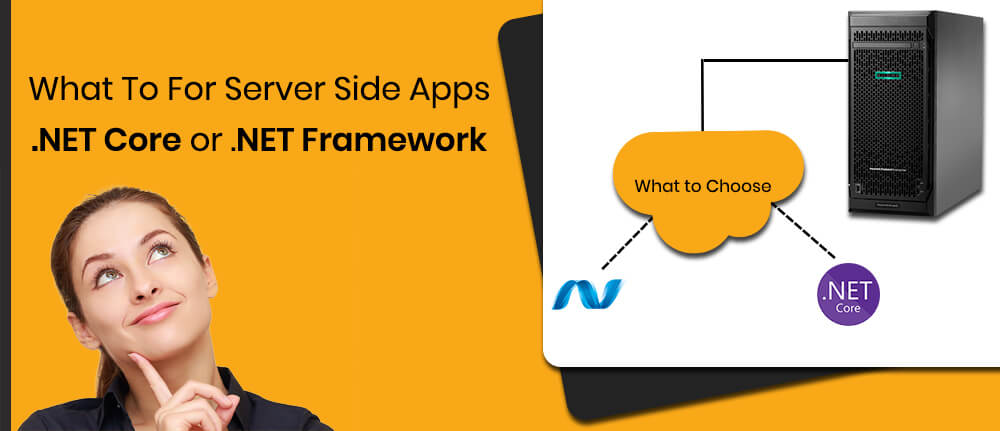 What to Choose for Server-Side Apps - .Net Core or .Net Framework