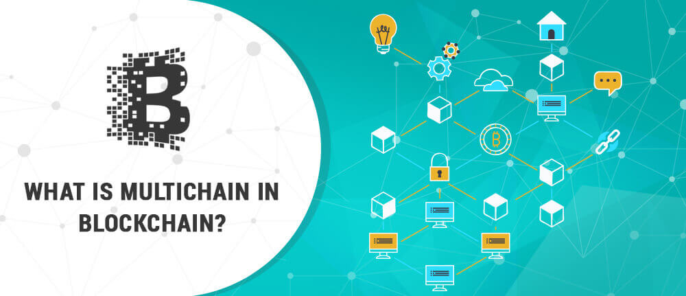 What is Multichain in Blockchain