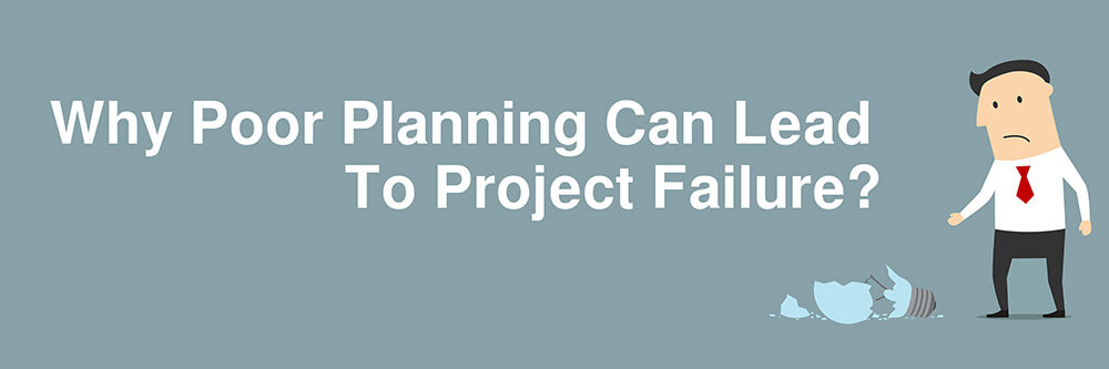 Poor Plannnig for Project Failure
